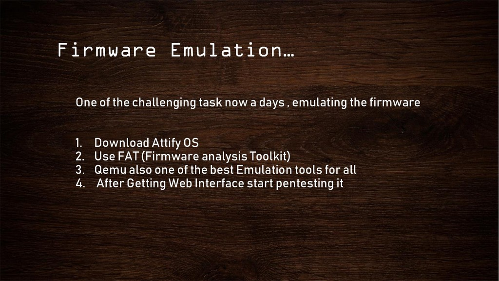 Firmware Emulation… One of the challenging task...