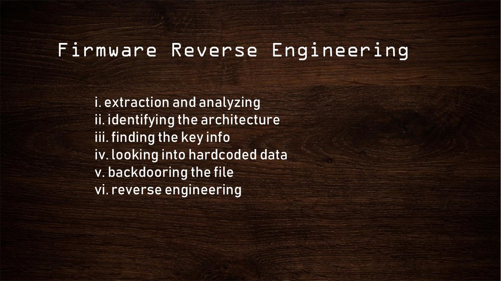 Firmware Reverse Engineering i. extraction and ...