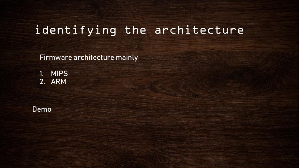 identifying the architecture Firmware architect...