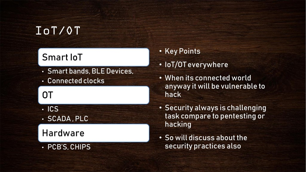 IoT/OT Smart IoT • Smart bands, BLE Devices, • ...