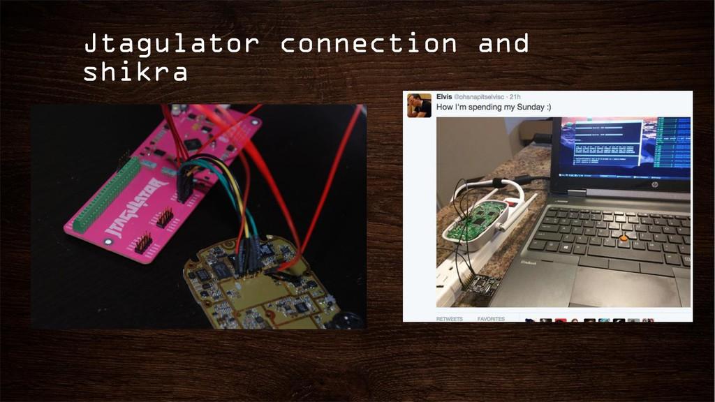 Jtagulator connection and shikra