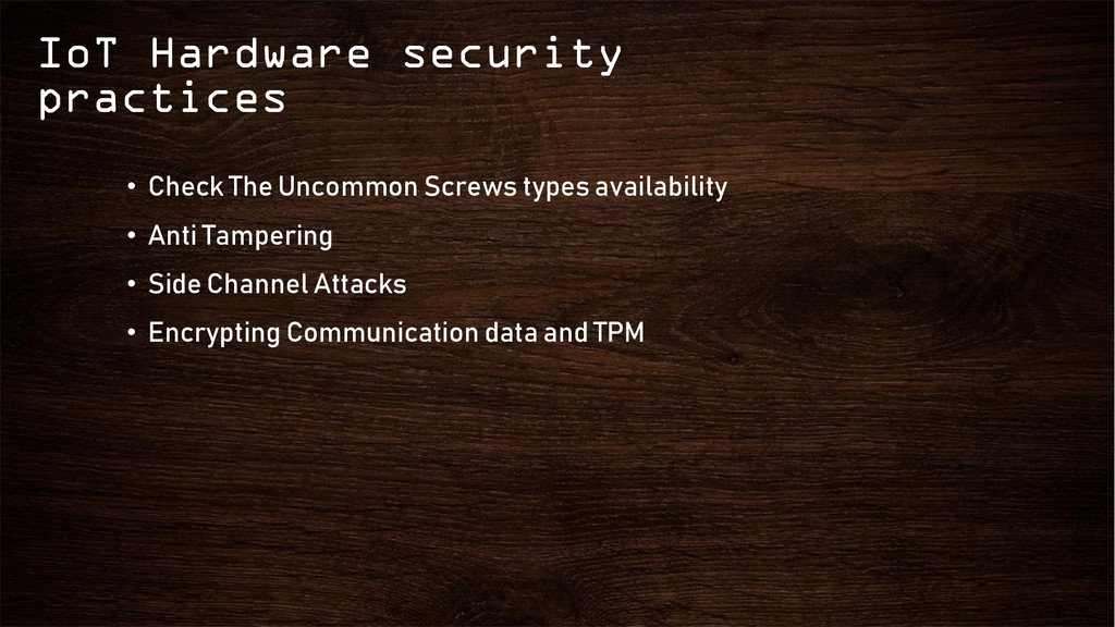 IoT Hardware security practices • Check The Unc...
