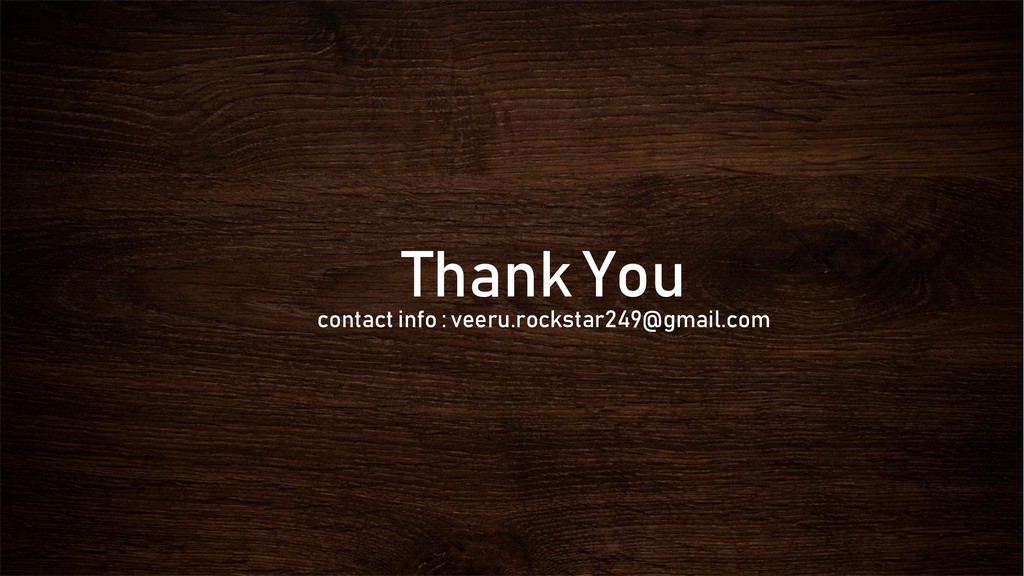 Thank You contact info : veeru.rockstar249@gmai...