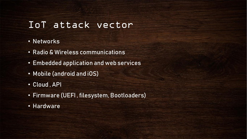 IoT attack vector • Networks • Radio & Wireless...
