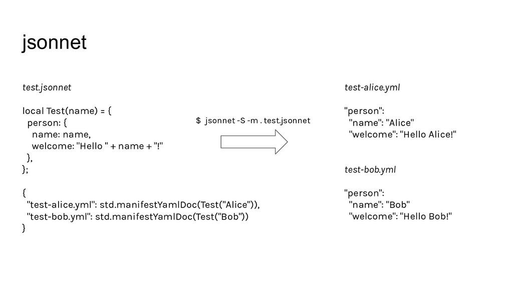 jsonnet test.jsonnet local Test(name) = { perso...