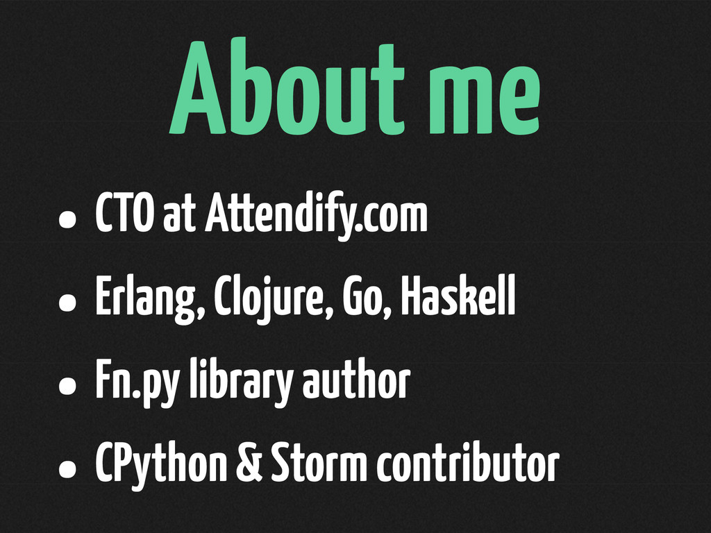 About me • CTO at Attendify.com • Erlang, Cloju...