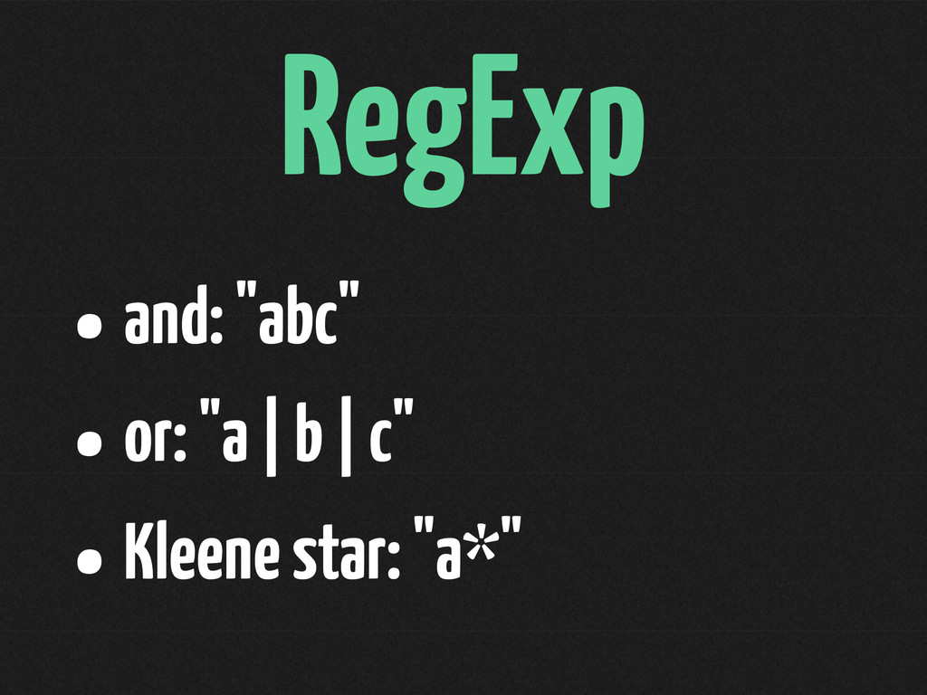 "RegExp •and: ""abc"" •or: ""a 