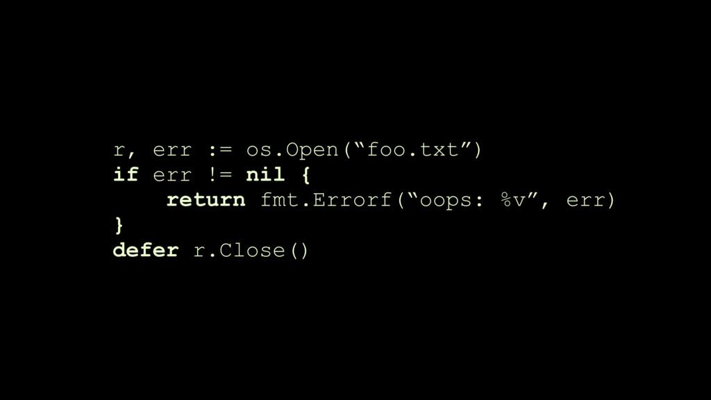 """r, err := os.Open(""""foo.txt"""") if err != nil { re..."""