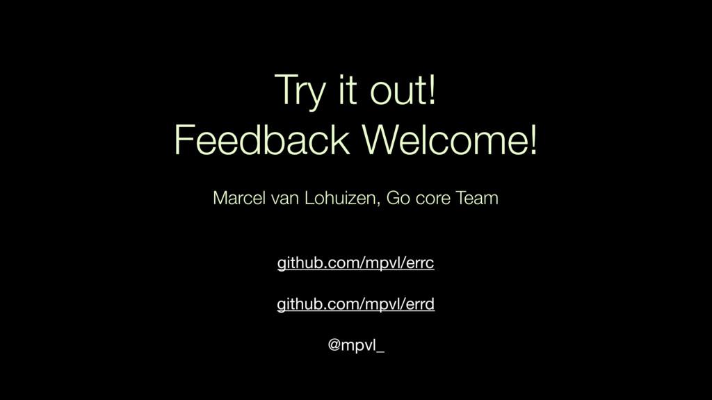 Try it out! Feedback Welcome! Marcel van Lohuiz...