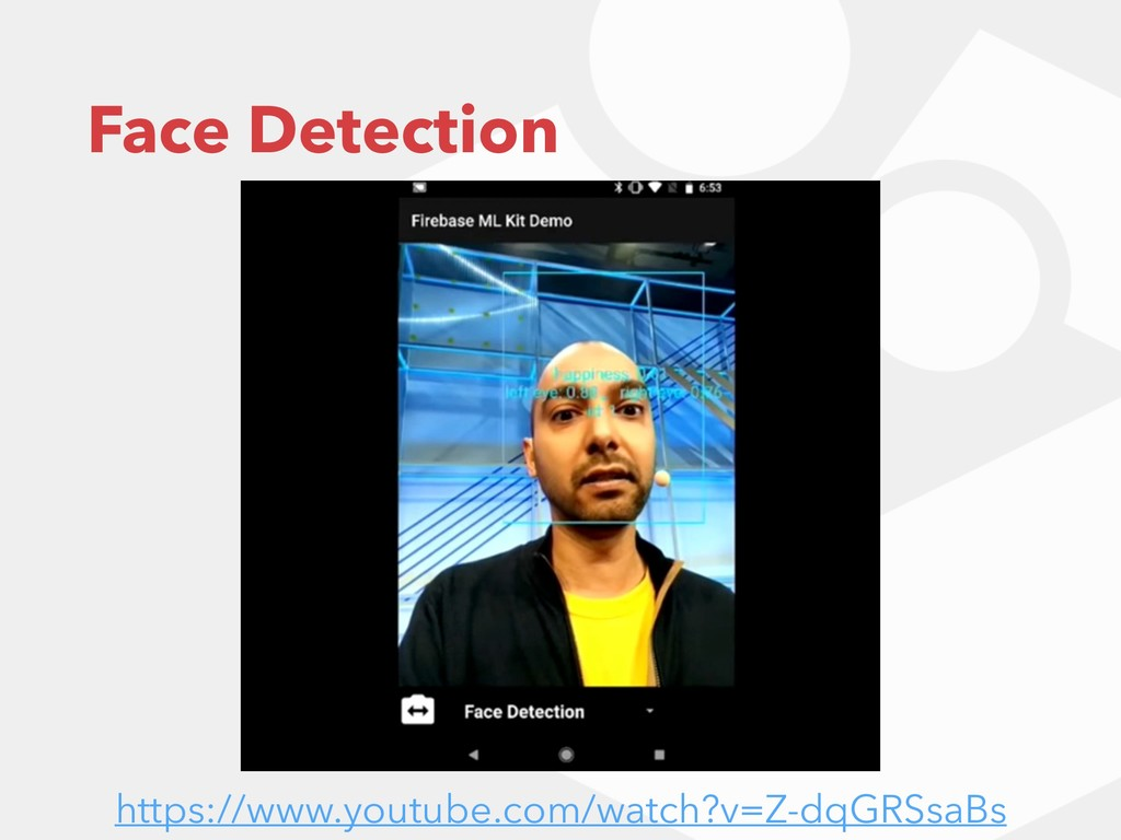 Face Detection https://www.youtube.com/watch?v=...