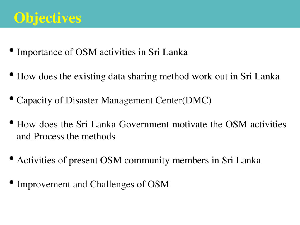 Objectives • Importance of OSM activities in Sr...