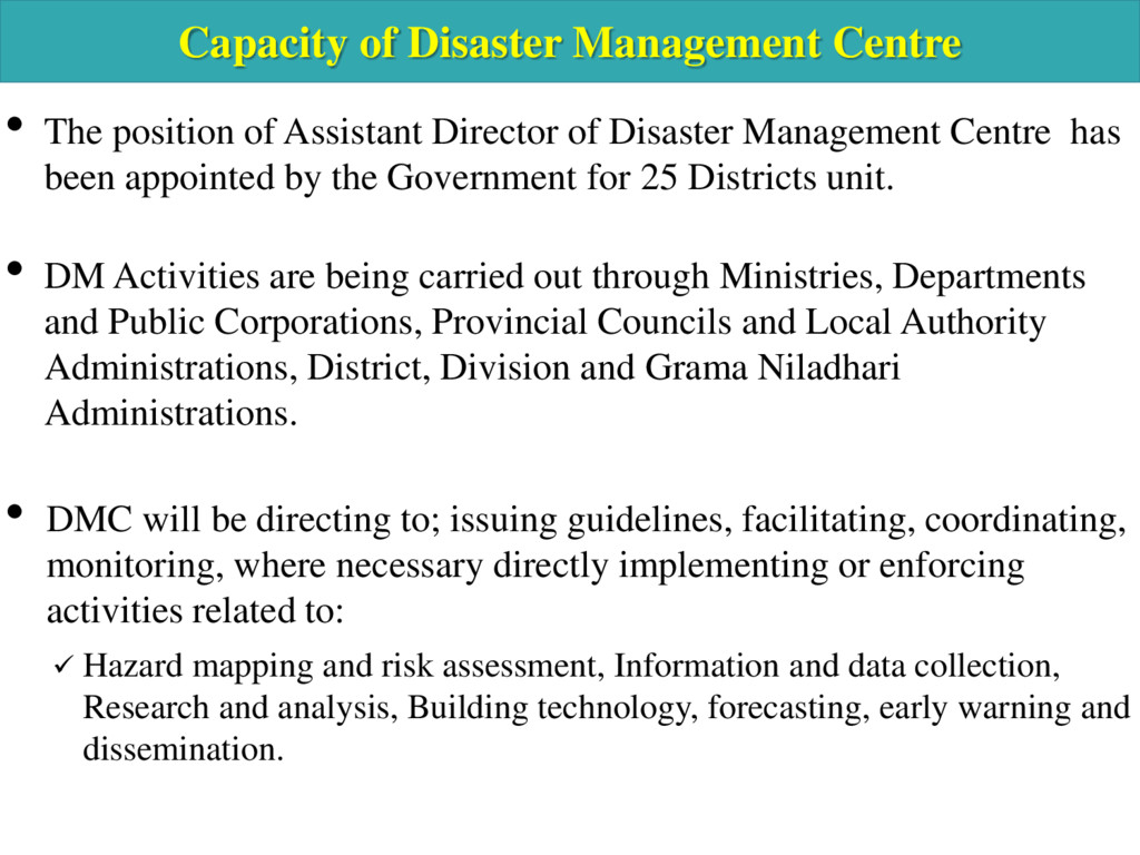 Capacity of Disaster Management Centre • The po...