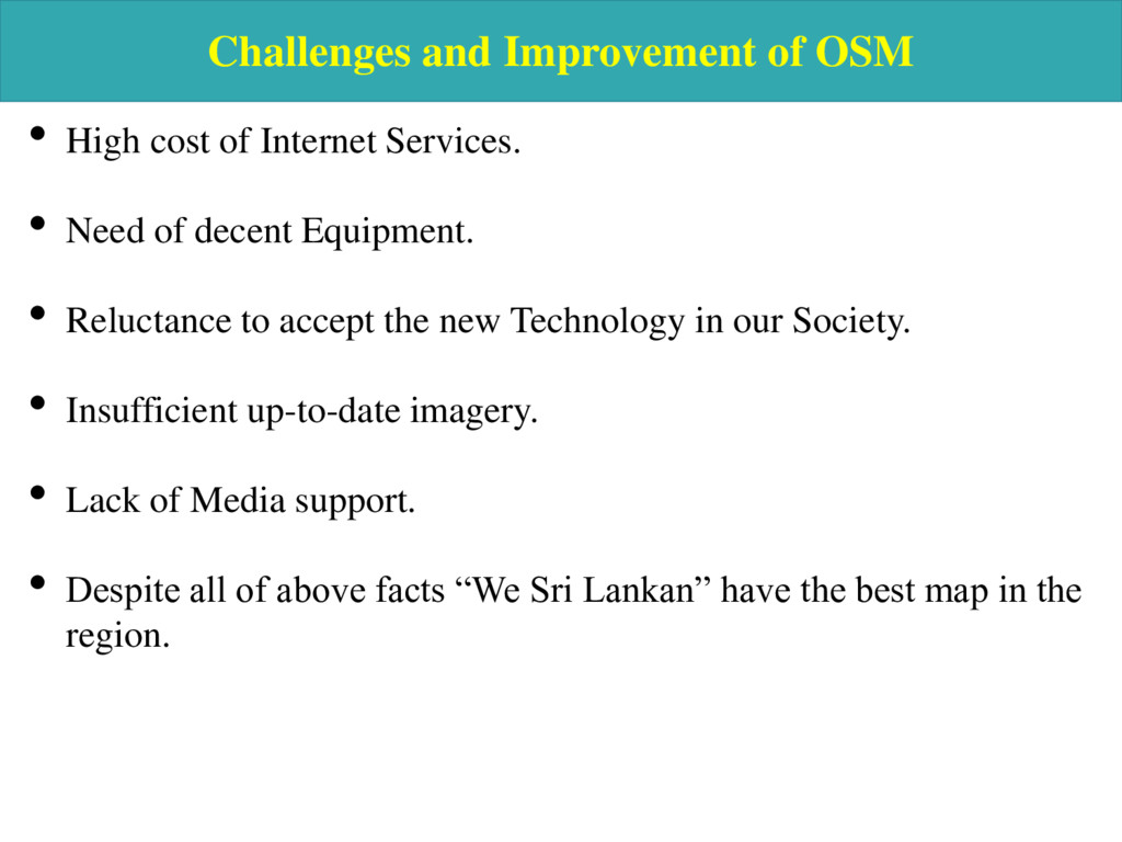 Challenges and Improvement of OSM • High cost o...
