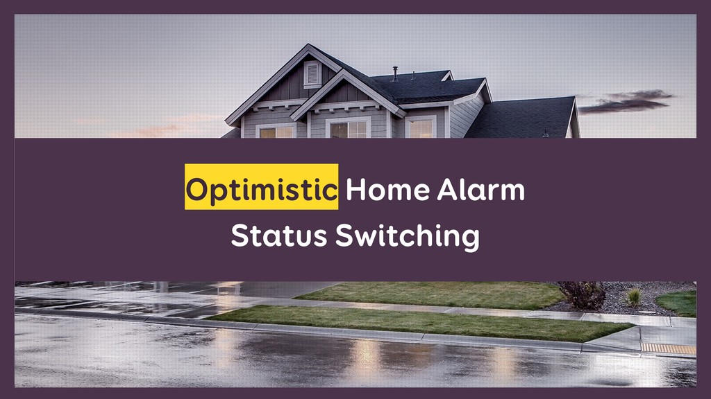 Optimistic Home Alarm Status Switching