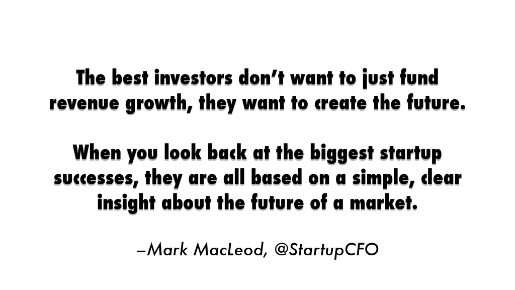 –Mark MacLeod, @StartupCFO The best investors d...