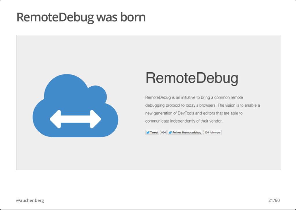 RemoteDebug was born @auchenberg 21/60