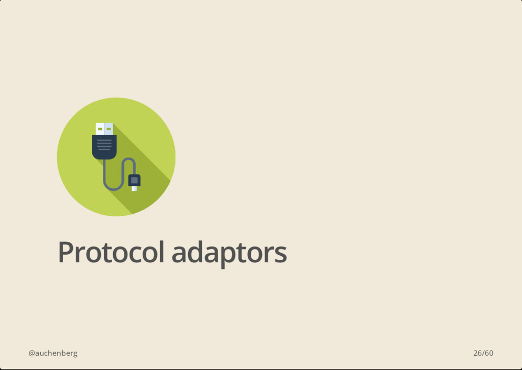 @auchenberg Protocol adaptors 26/60