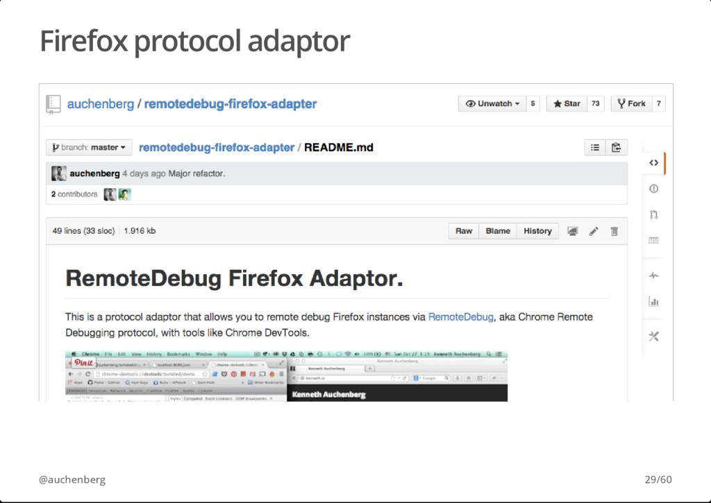 Firefox protocol adaptor @auchenberg 29/60