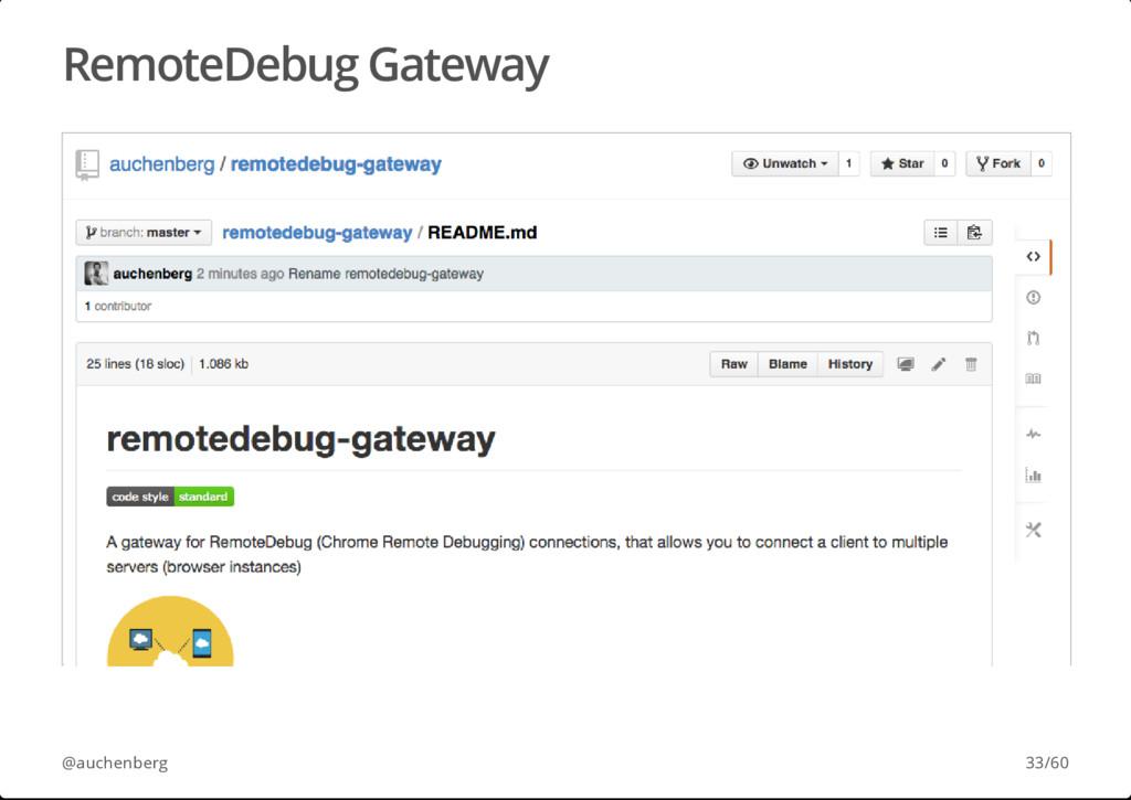 RemoteDebug Gateway @auchenberg 33/60