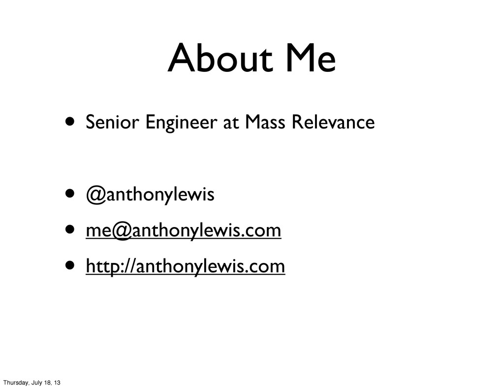 About Me • Senior Engineer at Mass Relevance • ...