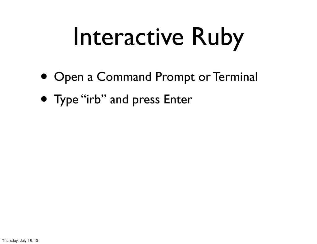 Interactive Ruby • Open a Command Prompt or Ter...