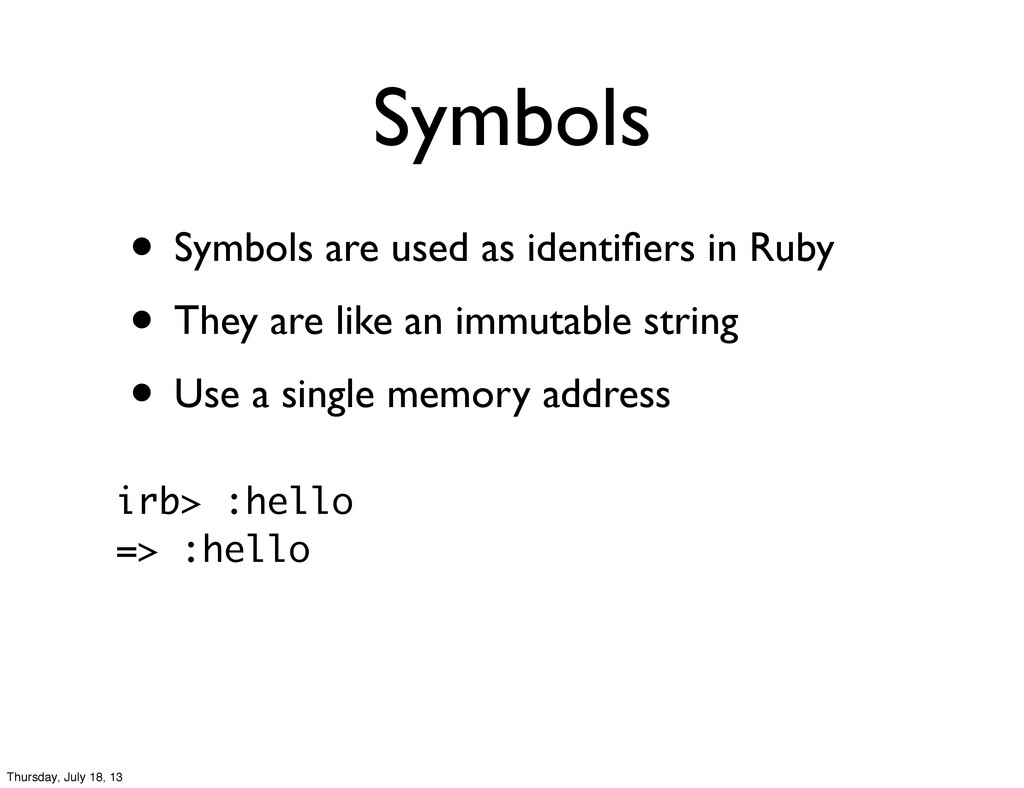 Symbols • Symbols are used as identifiers in Rub...