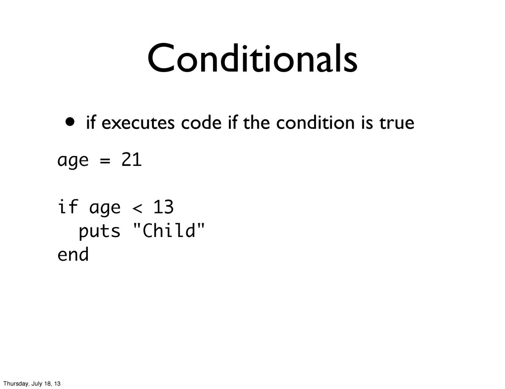 • if executes code if the condition is true Con...