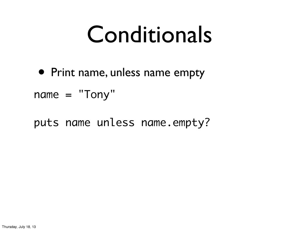 • Print name, unless name empty Conditionals na...