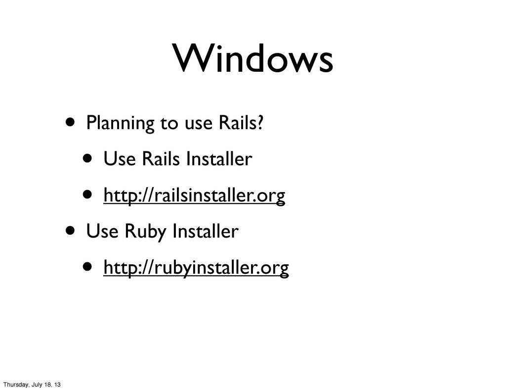 Windows • Planning to use Rails? • Use Rails In...