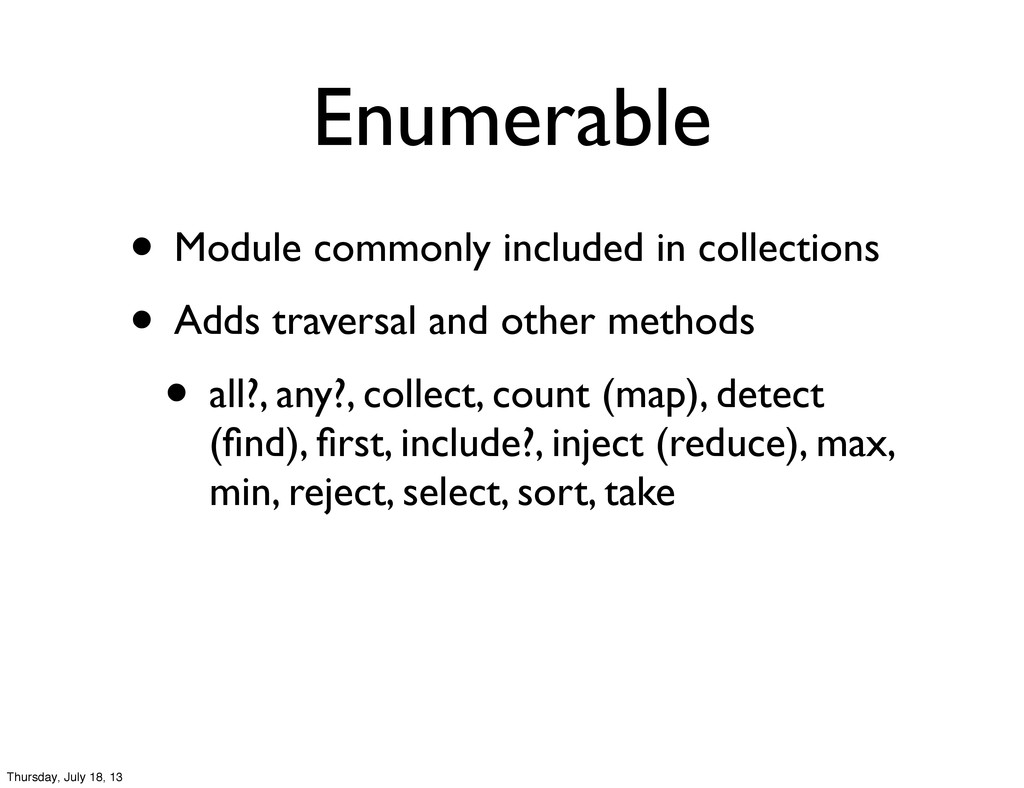 Enumerable • Module commonly included in collec...