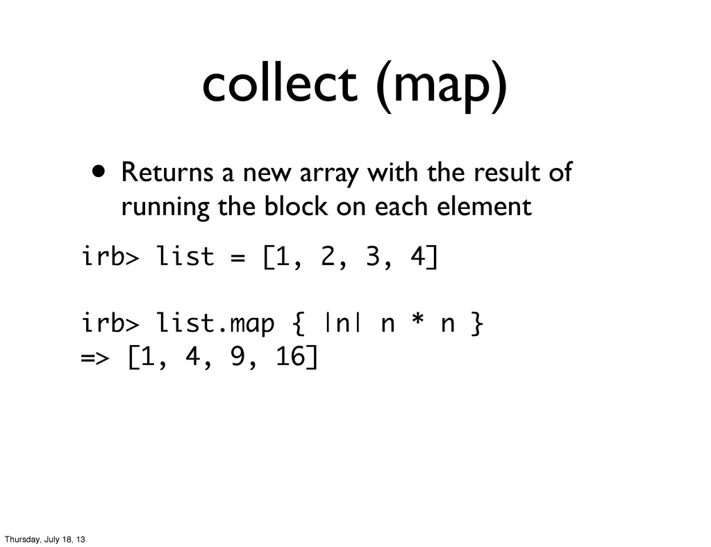 collect (map) • Returns a new array with the re...