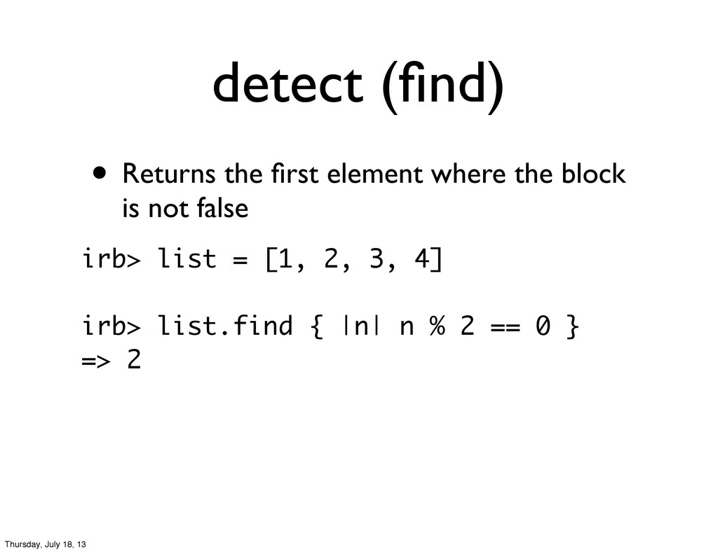 detect (find) • Returns the first element where t...