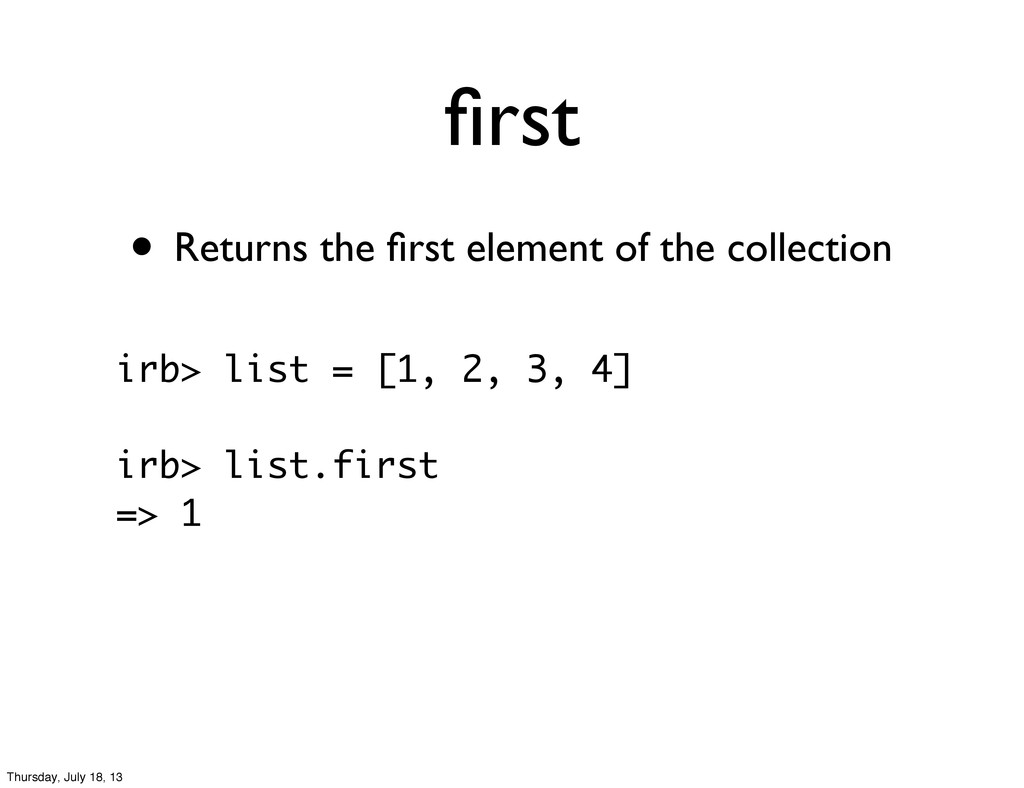 first • Returns the first element of the collecti...