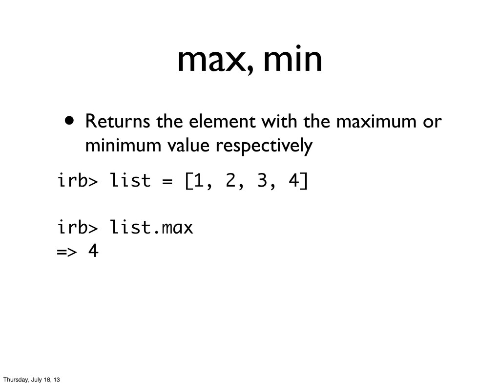 max, min • Returns the element with the maximum...