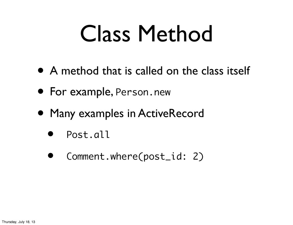 Class Method • A method that is called on the c...