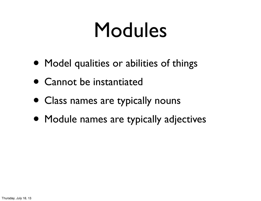 Modules • Model qualities or abilities of thing...