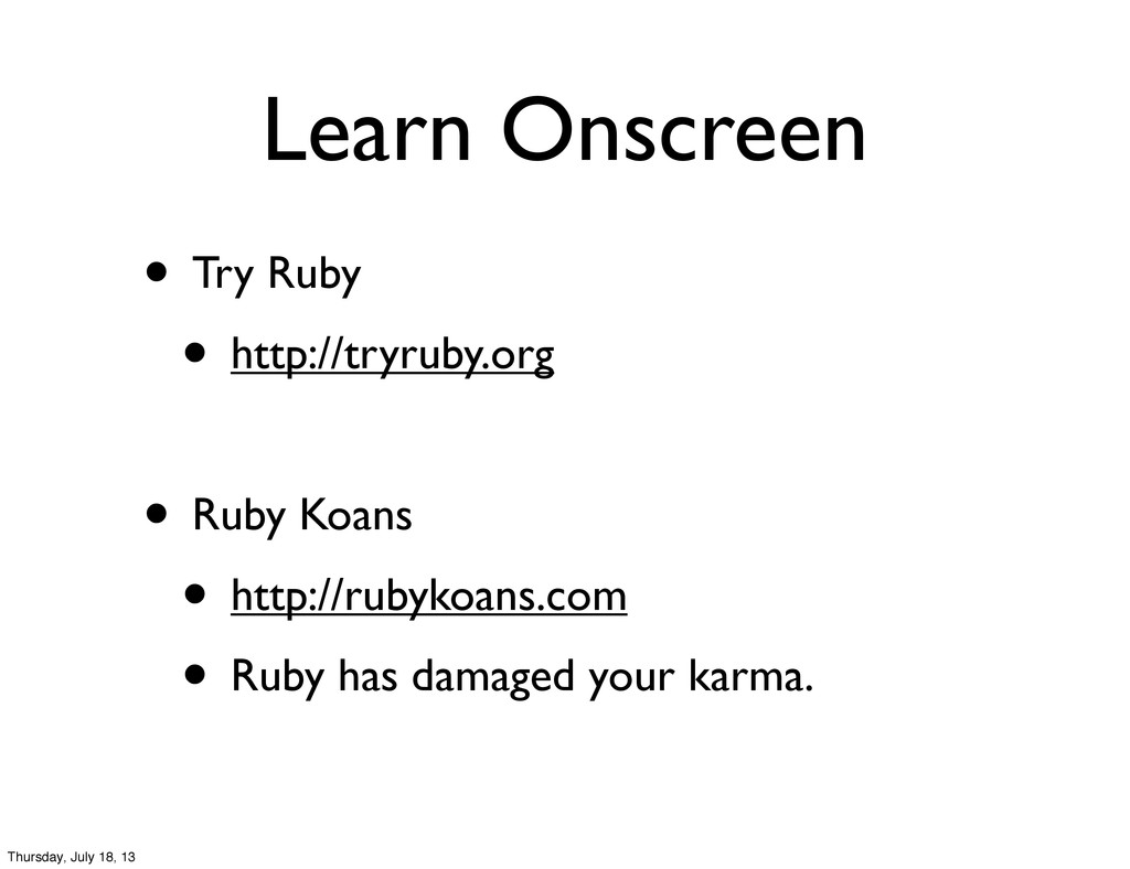 Learn Onscreen • Try Ruby • http://tryruby.org ...
