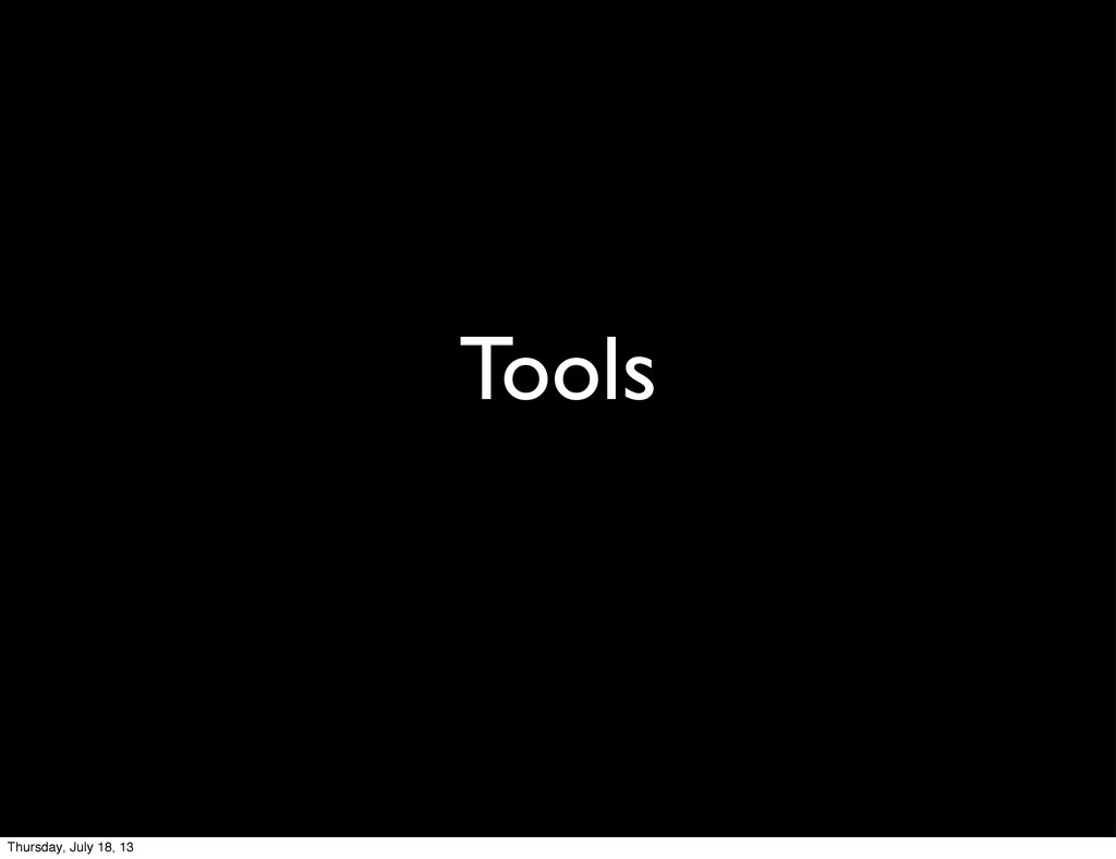 Tools Thursday, July 18, 13