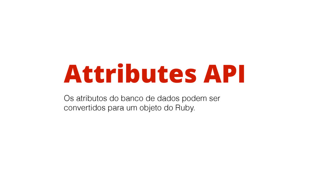 Attributes API Os atributos do banco de dados p...
