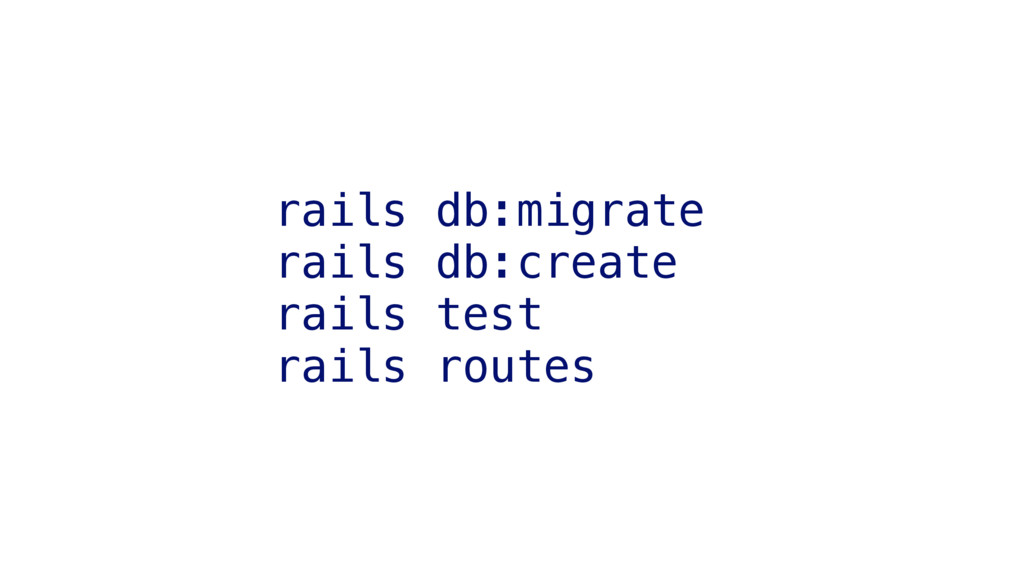 rails db:migrate rails db:create rails test rai...