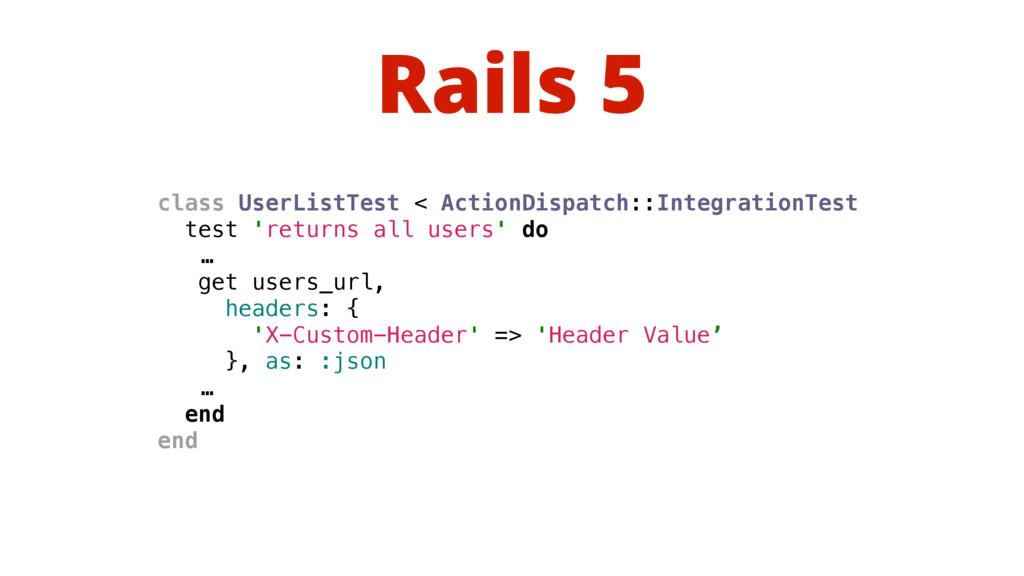 Rails 5 class UserListTest < ActionDispatch::In...