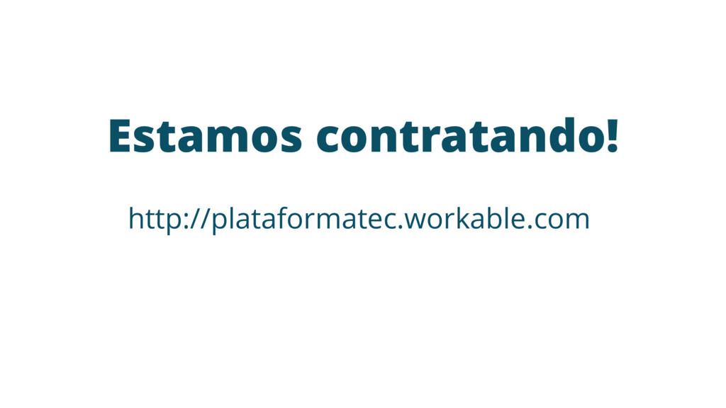 Estamos contratando! http://plataformatec.worka...