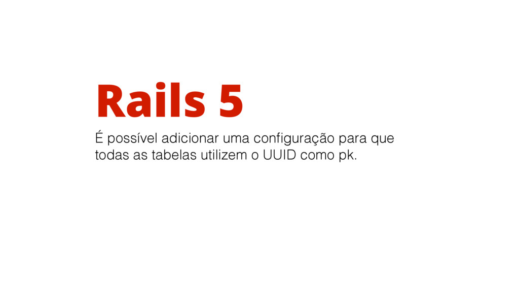 Rails 5 É possível adicionar uma configuração pa...