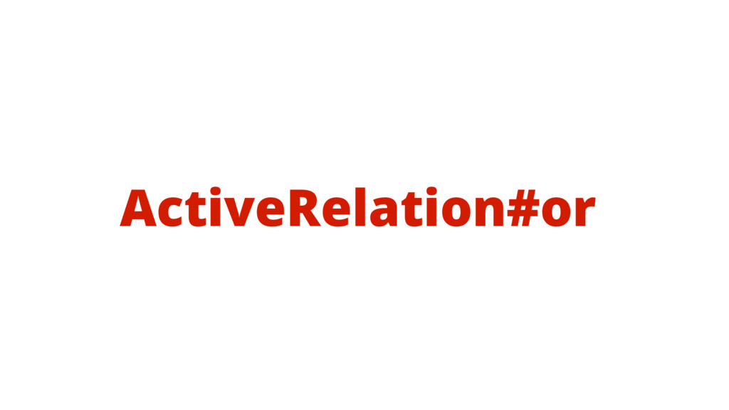 ActiveRelation#or