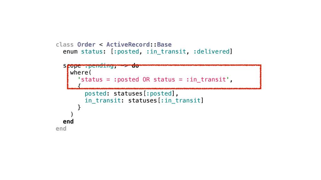 class Order < ActiveRecord::Base enum status: [...