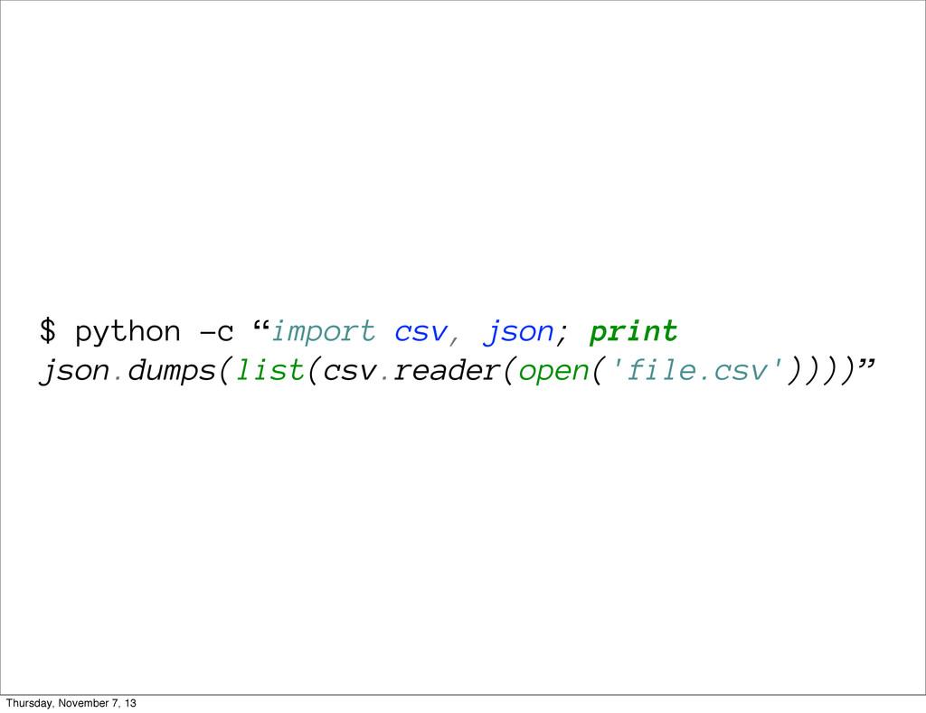 """$ python -c """"import csv, json; print json.dumps..."""