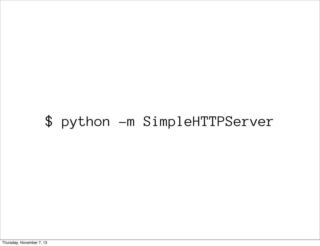 $ python -m SimpleHTTPServer Thursday, November...