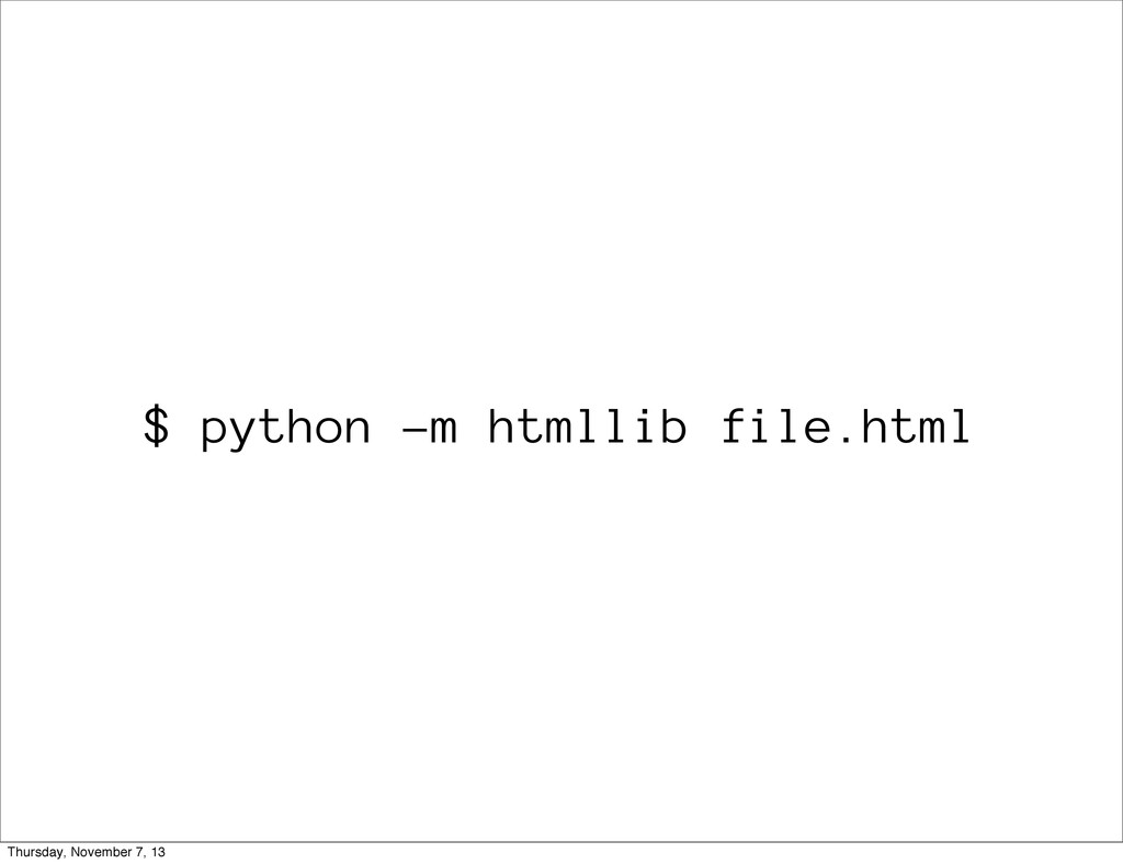$ python -m htmllib file.html Thursday, Novembe...