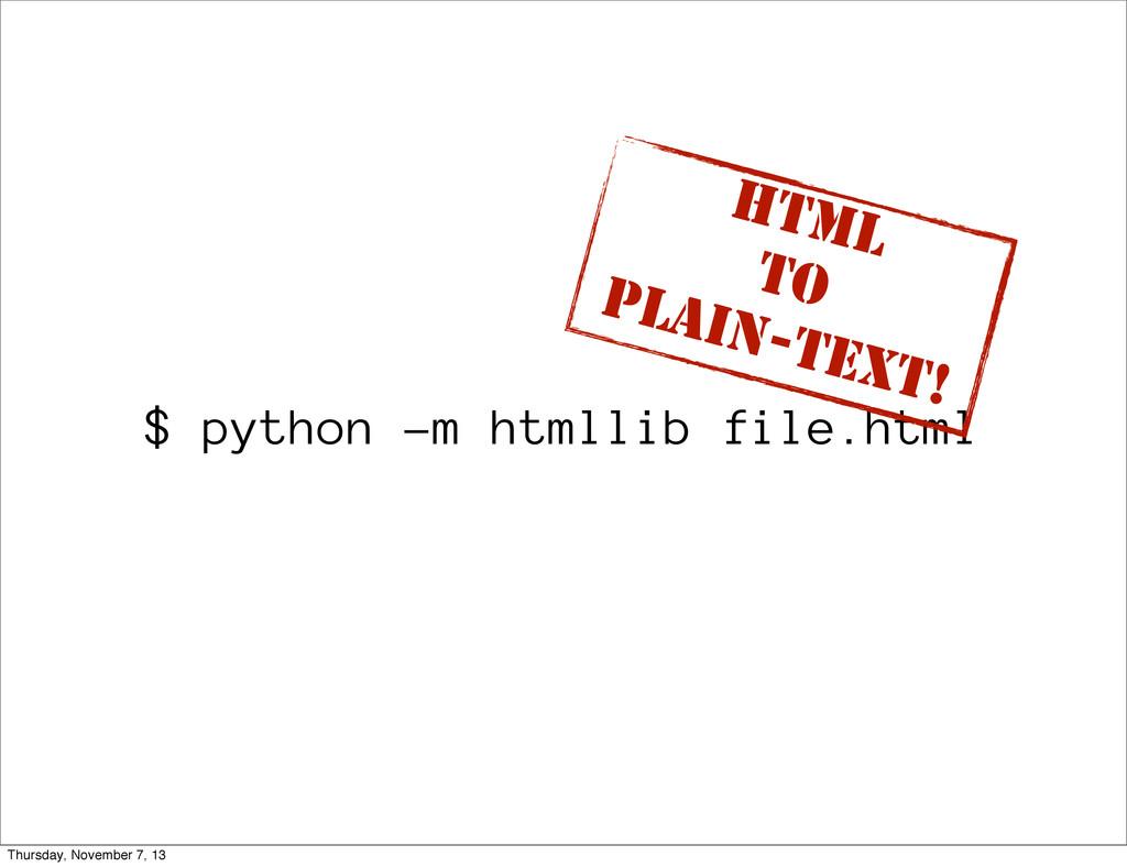 $ python -m htmllib file.html HTML TO PLAIN-TEX...