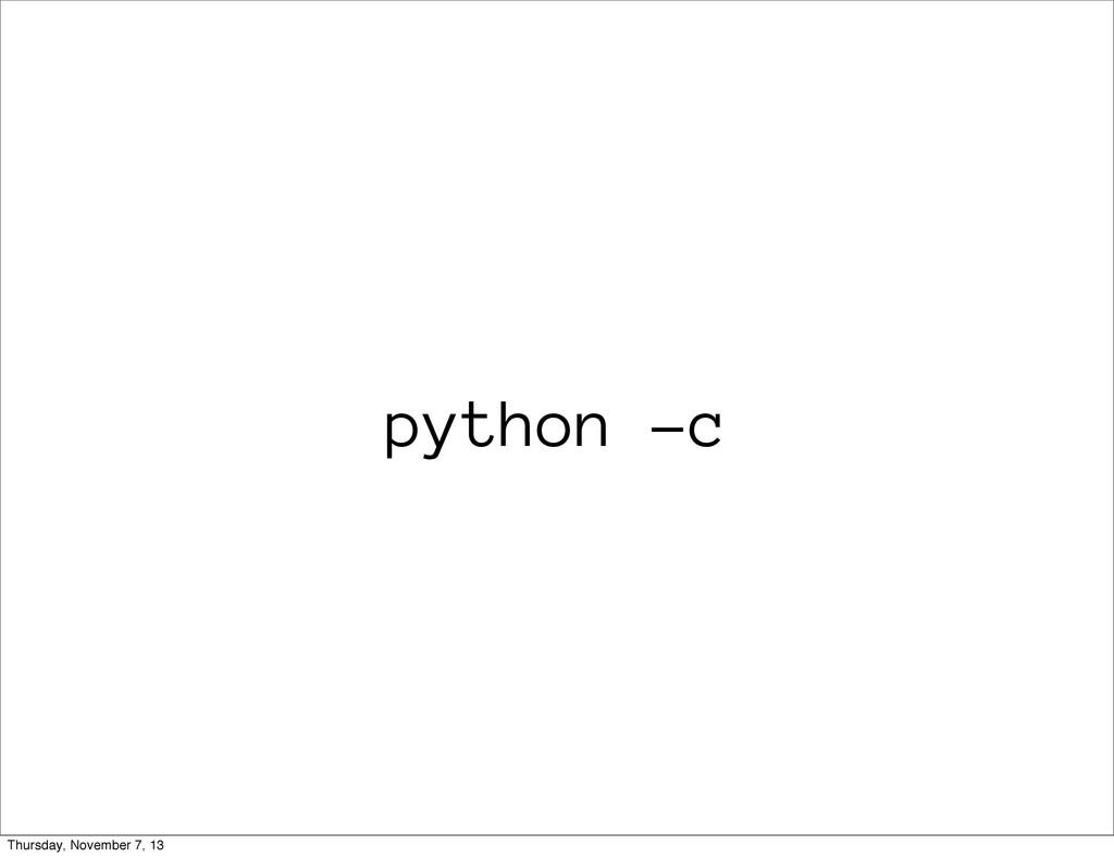 python -c Thursday, November 7, 13